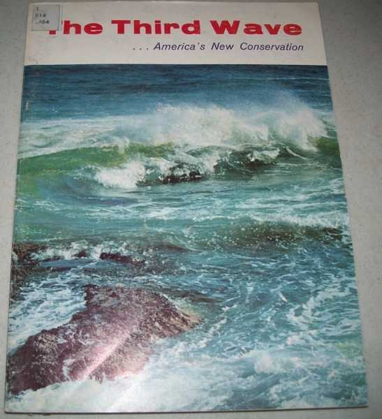 The Third Wave: America's New Conservation (Conservation Yearbook No. 3), N/A