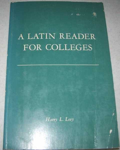 A Latin Reader for Colleges, Levy, Harry L.