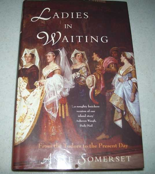 Ladies in Waiting: From the Tudors to the Present Day, Somerset, Anne