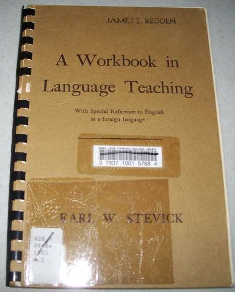 A Workbook in Language Teaching with Special Reference to English as a Foreign Language, Stevick, Early W.
