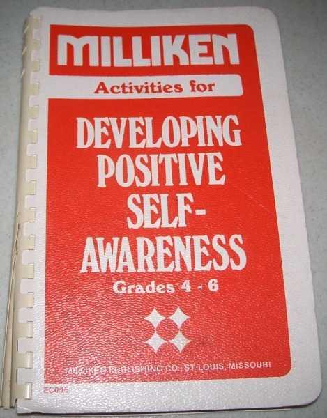 Milliken Activities for Developing Positive Self-Awareness Grades 4-6, Gram, Rita K. and Guest, Peggy M.