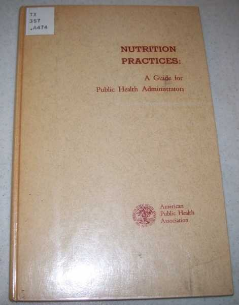 Nutrition Practices: A Guide for Public Health Administrators, N/A