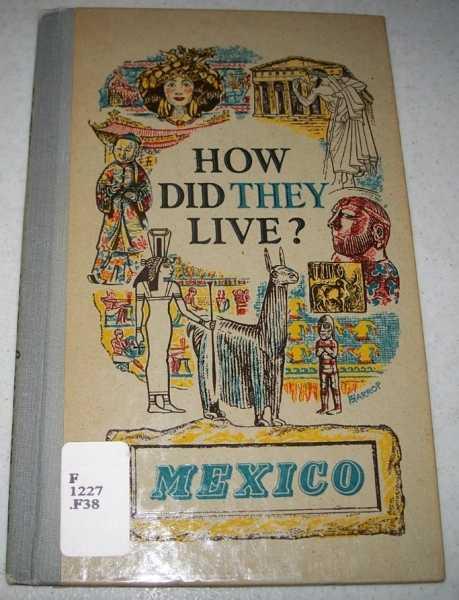 How Did They Live? Mexico, Fawcett, Raymond (ed.)