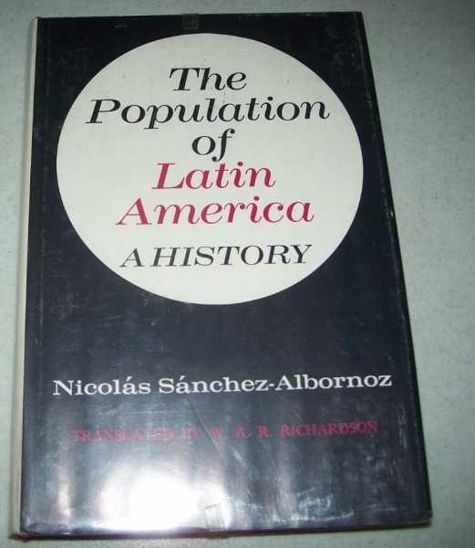The Population of Latin America: A History, Sanchez-Albornoz, Nicolas