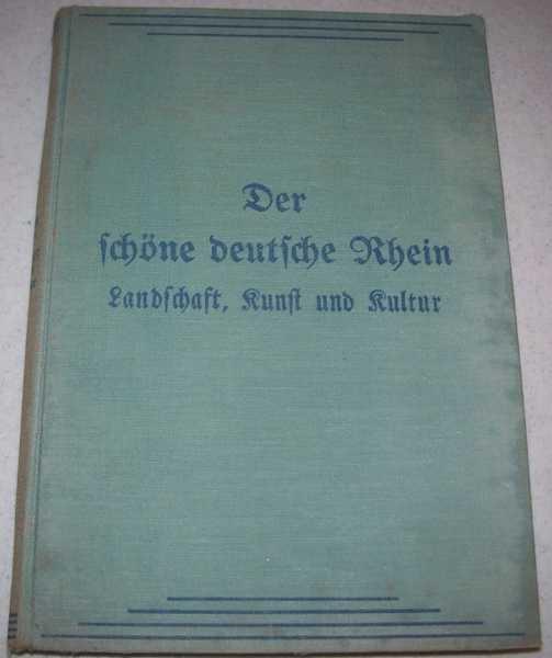 Der Schone Deutsche Rhein: Landschaft, Kunst und Kultur, Hermanns, Dr. Will
