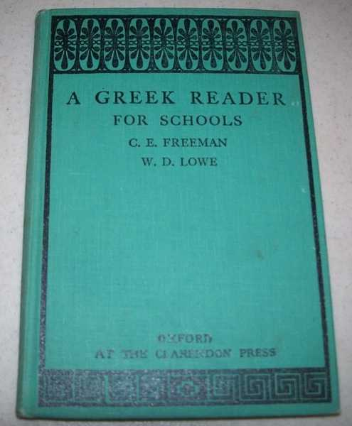 A Greek Reader for Schools, Adapted from Aesop, Theophrastus, Lucian, Herodotus, Thucydides, Xenophon, Plato, Freeman, C.E. and Lowe, W.D. (ed.)