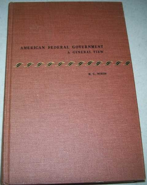 American Federal Government: A General View, Nixon, Herman Clarence