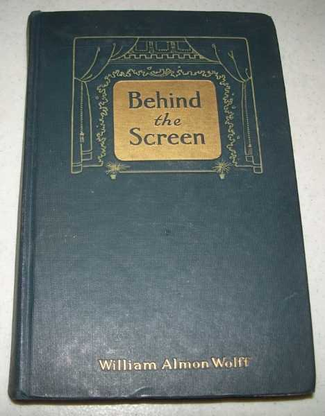 Behind the Screen, Wolff, William Almon