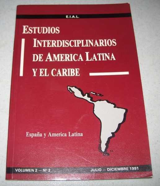 Estudios Interdisciplinarios de America Latin y El Caribe Volumen 2, Julio-Diciembre 1991, N/A