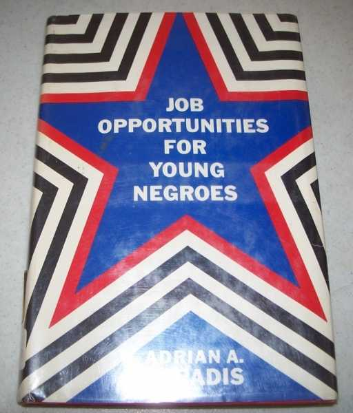 Job Opportunities for Young Negroes, Paradis, Adrian A.