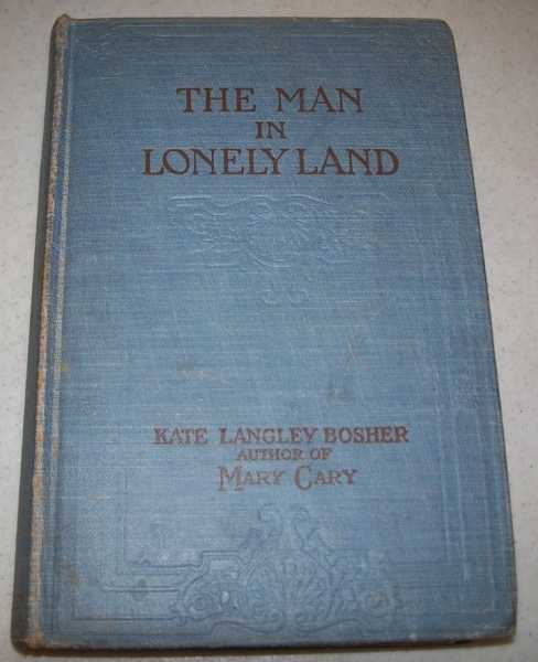 The Man in Lonely Land, Bosher, Kate Langley