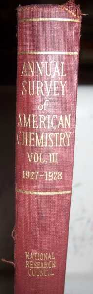 Annual Survey of American Chemistry Volume III: July 1, 1927-July 1, 1928, West, Clarence J. (ed.)