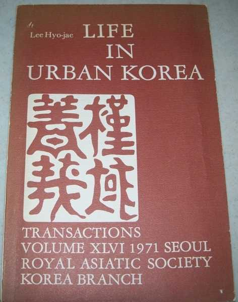 Life in Urban Korea (RAS Transactions Volume XLVI 1971), Hyo-jae, Lee