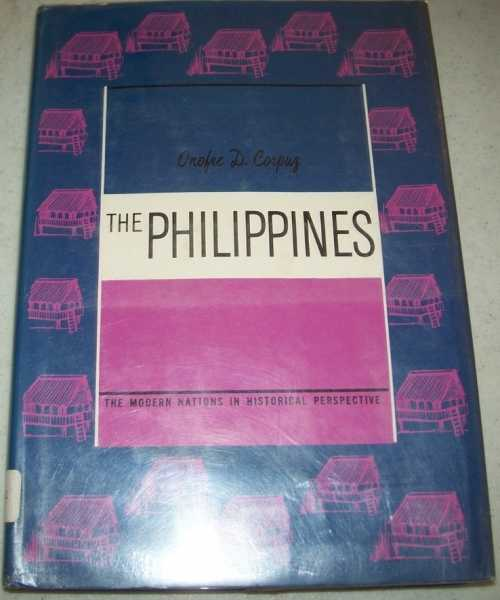 The Philippines (The Modern Nations in Historical Perspective), Corpuz, Onofre D.