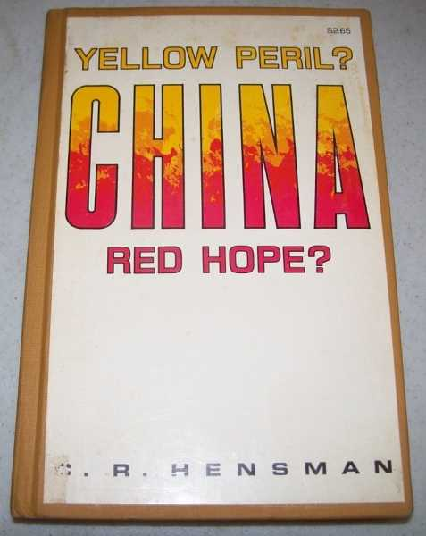 China: Yellow Peril? Red Hope?, Hensman, C.R.