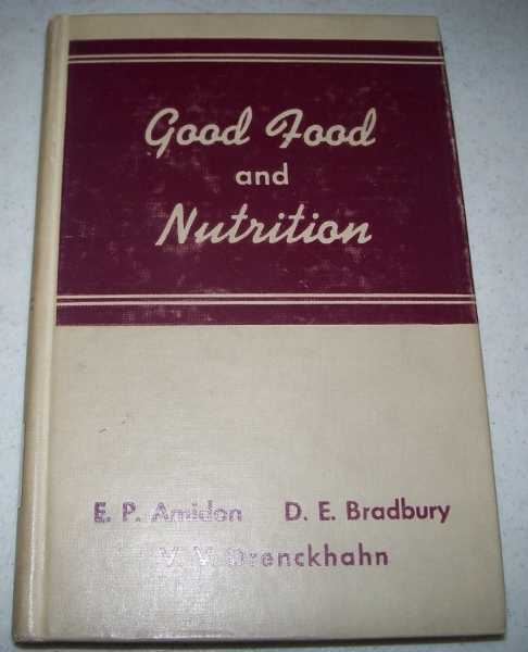 Good Food and Nutrition for Young People and Their Families, Amidon, Edna P.; Bradbury, Dorothy E.; Drenckhahn, Vivian V.