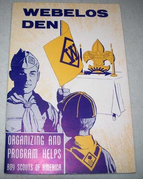 Webelos Den: Organizing and Program Helps, N/A