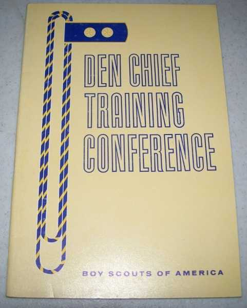 Den Chief Training Conference: A Guide for Cubmasters, N/A