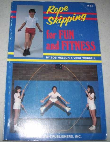Rope Skipping for Fun and Fitness, Melson, Bob and Worrell, VIcki