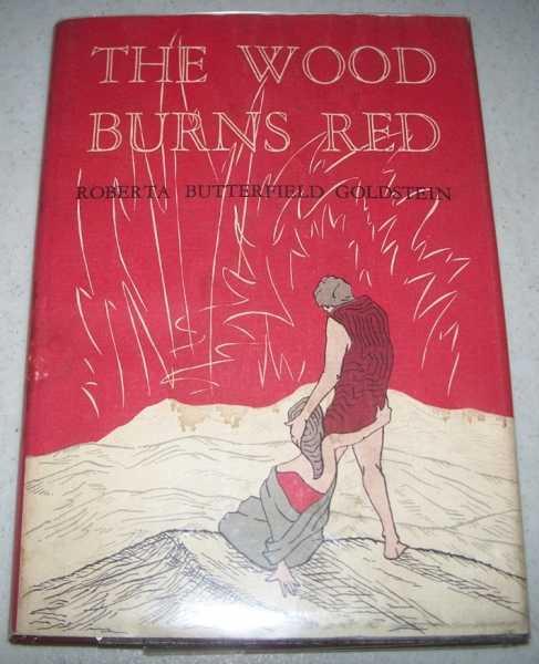 The Wood Burns Red, Goldstein, Roberta Butterfield