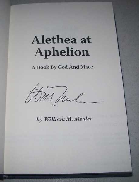 Alehtea at Aphelion: A Book by God and Mace, Mealer, William M.