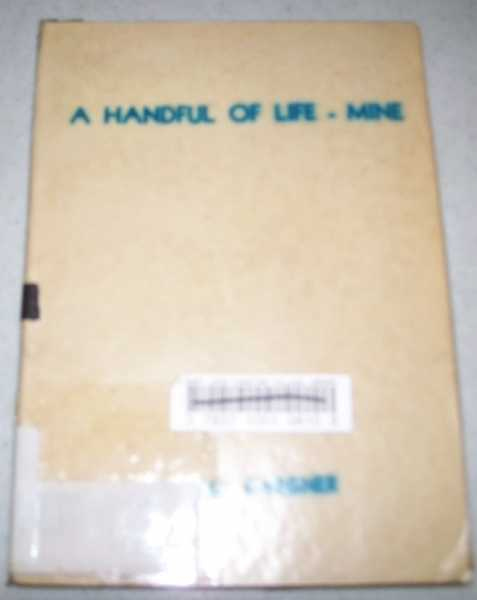 A Handful of Life-Mine, Gardner, Wally