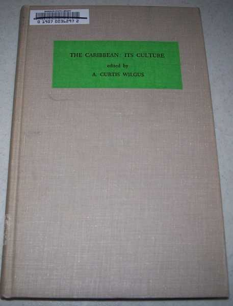 The Caribbean: Its Culture (School of Inter-American Studies Series One Volume V), Wilgus, A. Curtis (ed.)