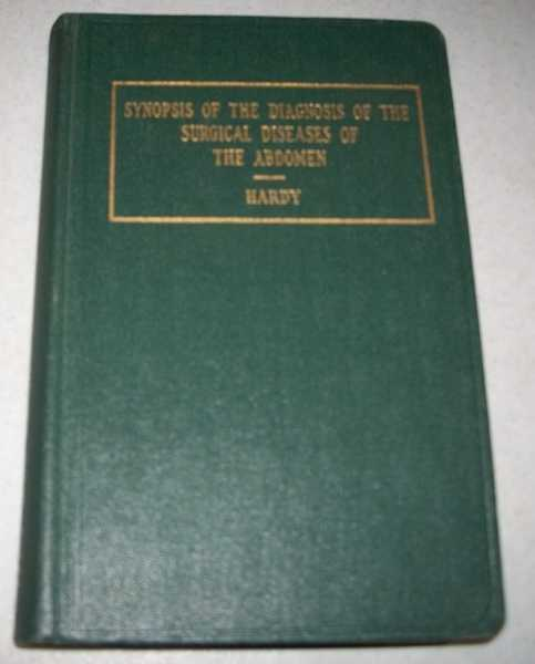 A Synopsis of the Diagnosis of the Surgical Diseases of the Abdomen, Second Edition, Hardy, John A.