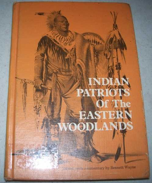 Indian Patriots of the Eastern Woodlands, Wayne, Bennett (ed.)