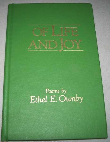 Of Life and Joy: Poems, Ownby, Ethel E.