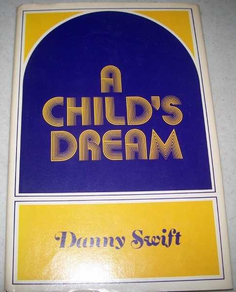 A Child's Dream, Swift, Danny