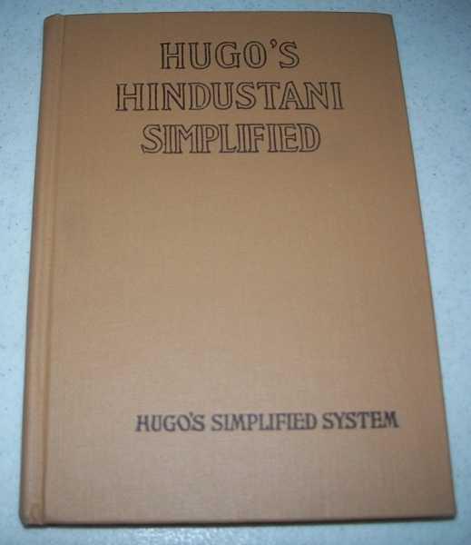 Hugo's Hindustani Simplified: An Easy an Rapid Self-Instructor, N/A