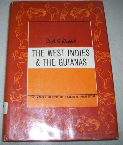 The West Indies & The Guianas (The Modern Nations in Historical Perspective), Waddell, D.A.G.