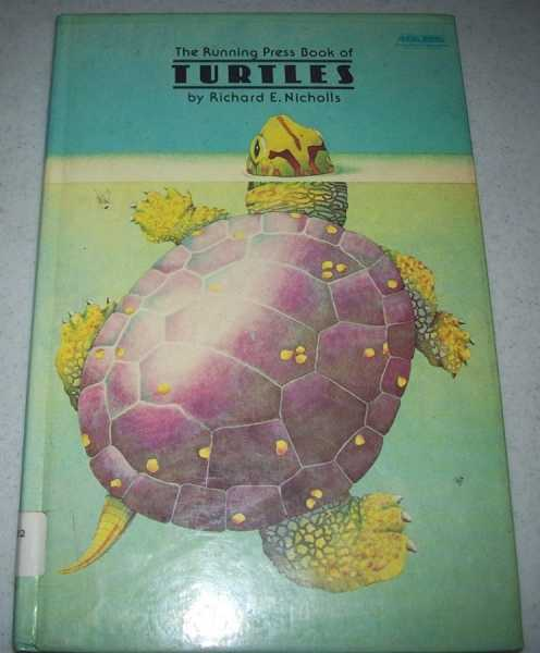 The Running Press Book of Turtles, Nicholls, Richard E.