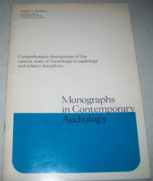 Acoustic Couplers (Monographs in Contemporary Audiology Volume 2, Number 1, January 1980), Barry, S. Joseph and Larson, Vernon D.