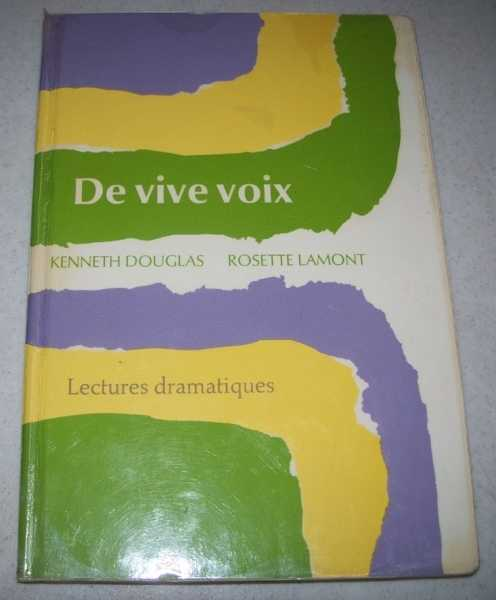 De Vive Voix: Lectures Dramatiques, Douglas, Kenneth and Lamont, Rosette (ed.)