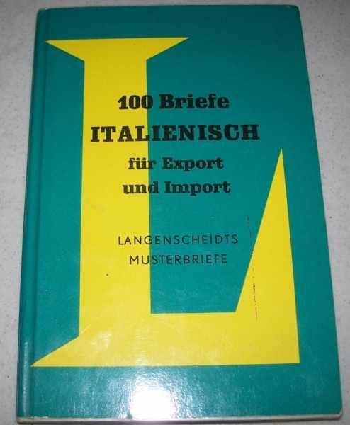 100 Briefe Italienisch fur Export und Import (Langenschedits Musterbriefe), Falero, Riccardo; de Antonio, Dr. Giuseppe