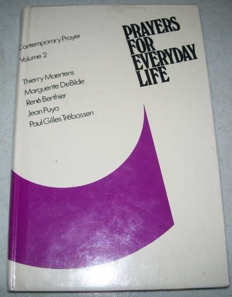 Prayers for Everyday Life (Contemporary Prayer Volume 2), Berthier, Rene; Puyo, Jean; Trebossen, Paul Gilles