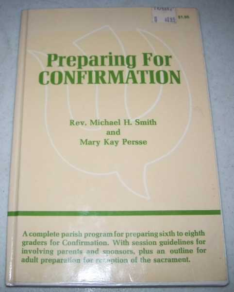 Preparing for Confirmation, Smith, Rev. Michael H. and Persse, Mary Kay