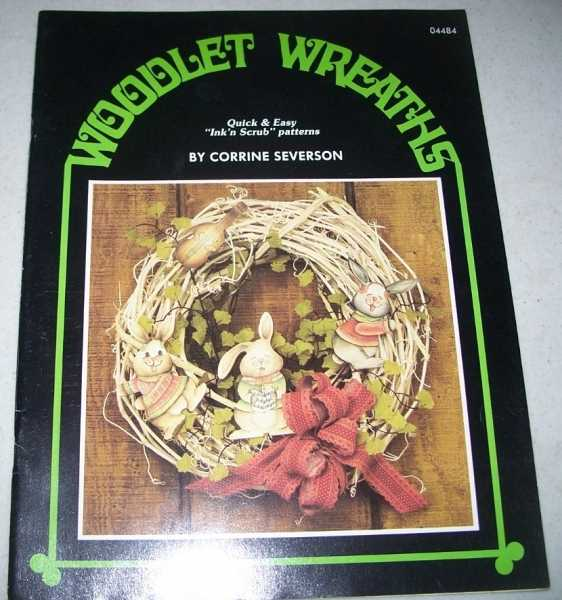 Woodlet Wreaths: Quick and Easy Ink 'n Scrub Patterns, Severson, Corrine