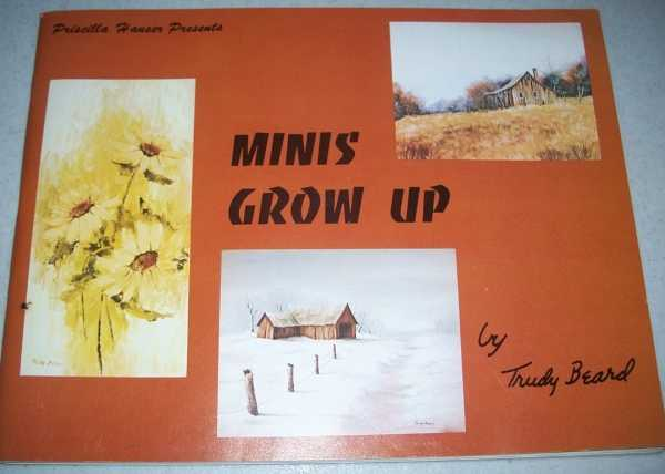 Priscilla Hauser Presents Minis Grow Up, Beard, Trudy