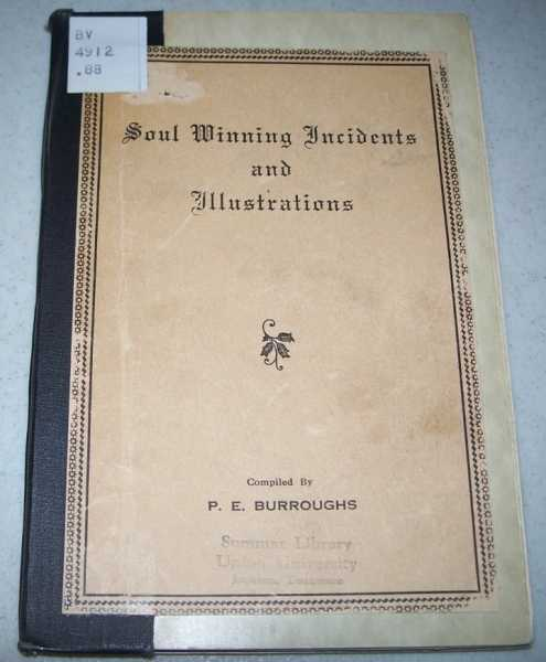 Soul Winning Incidents and Illustrations, Burroughs, P.E.