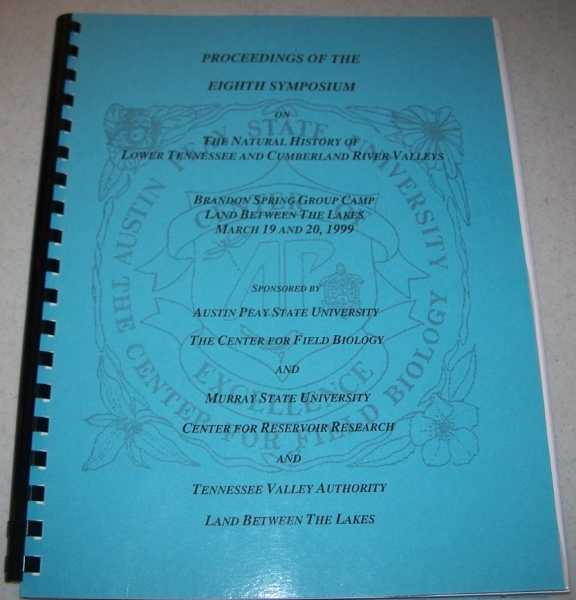 Proceedings of the Eighth Symposium on the Natural History of Lower Tennessee and Cumberland River Valleys, Various
