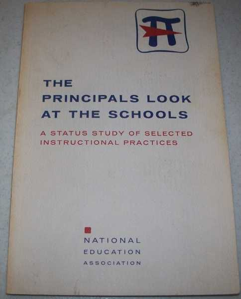 The Principals Look at the Schools: A Status Study of Selected instructional Practices, N/A
