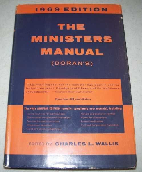 The Ministers Manual (Doran's): A Study and Pulpit guide for the Calendar Year 1969, Wallis, Charles L. (ed.)