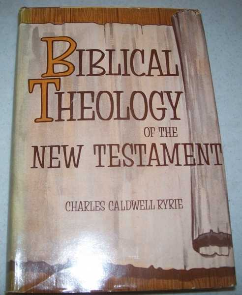 Biblical Theology of the New Testament, Ryrie, Charles Caldwell