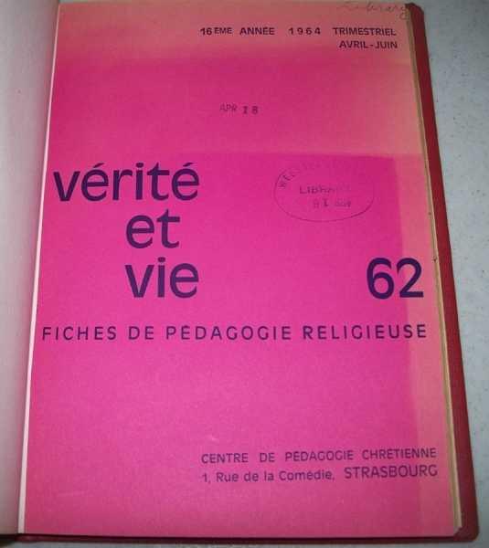 Verite et Vie: Fiches de Pedagogie Religieuse April-June 1964 #62, N/A