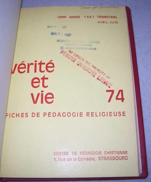Verite et Vie: Fiches de Pedagogie Religieuse April-June 1967 #74, N/A