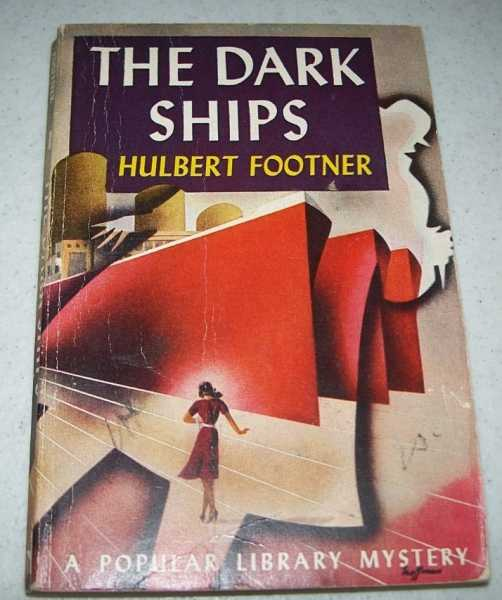 The Dark Ships, Footner, Hulbert