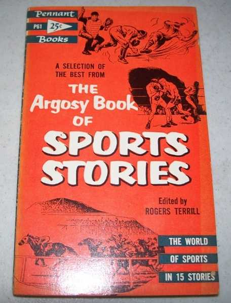 A Selection of the Best from the Argosy Book of Sports Stories, Terrill, Rogers (ed.)